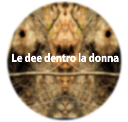<strong>Le Dee dentro la donna</strong>